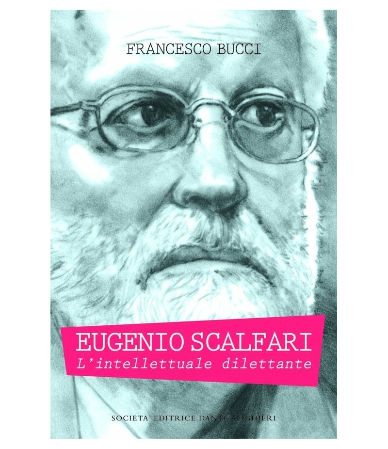 BUCCI F. - Eugenio Scalfari - L'intellettuale dilettante