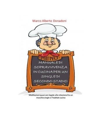 DONADONI M.A. - Manuale di sopravvivenza in cucina per un single