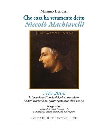 Desideri M. – Che cosa ha veramente detto Niccolò Machiavelli