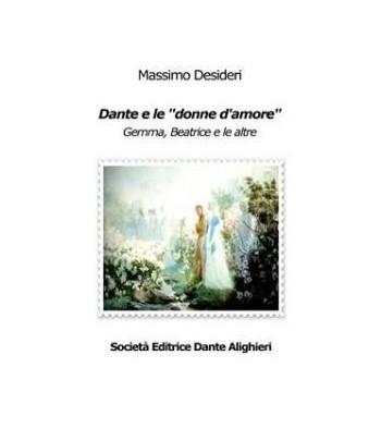 """Desideri M. - Dante e le """"donne d'amore"""""""