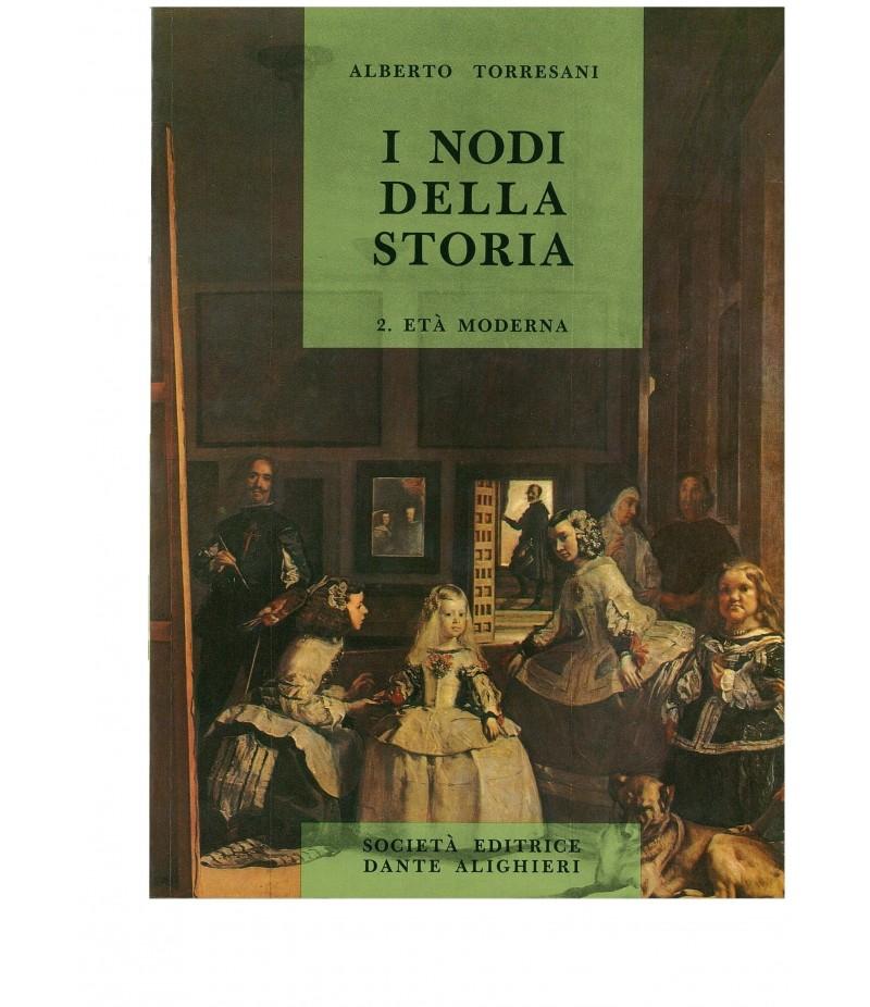 Torresani A. - I nodi della Storia - Vol. II. Età Moderna