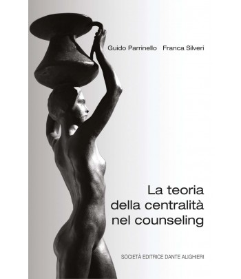 Parrinello/Silveri - La teoria della centralità nel counseling