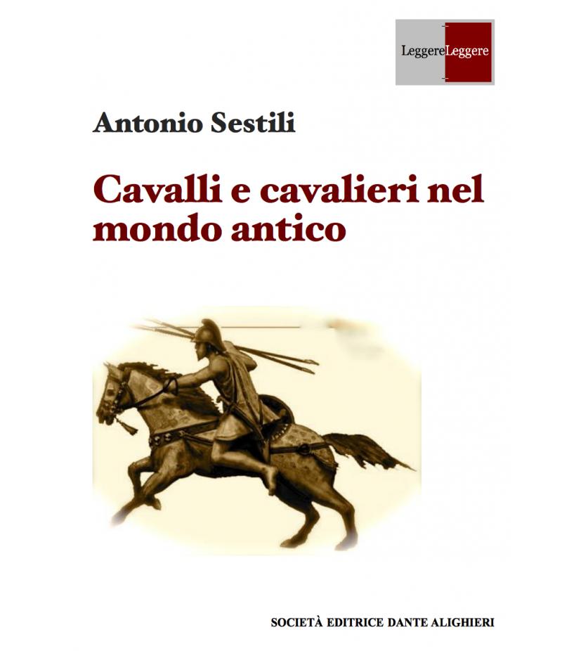 SESTILI A. - Cavalli e cavalieri del mondo antico