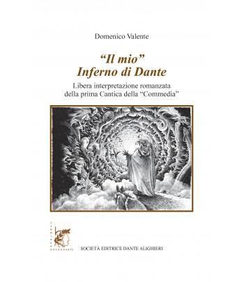 """VALENTE D. - """"Il mio"""" Inferno di Dante"""