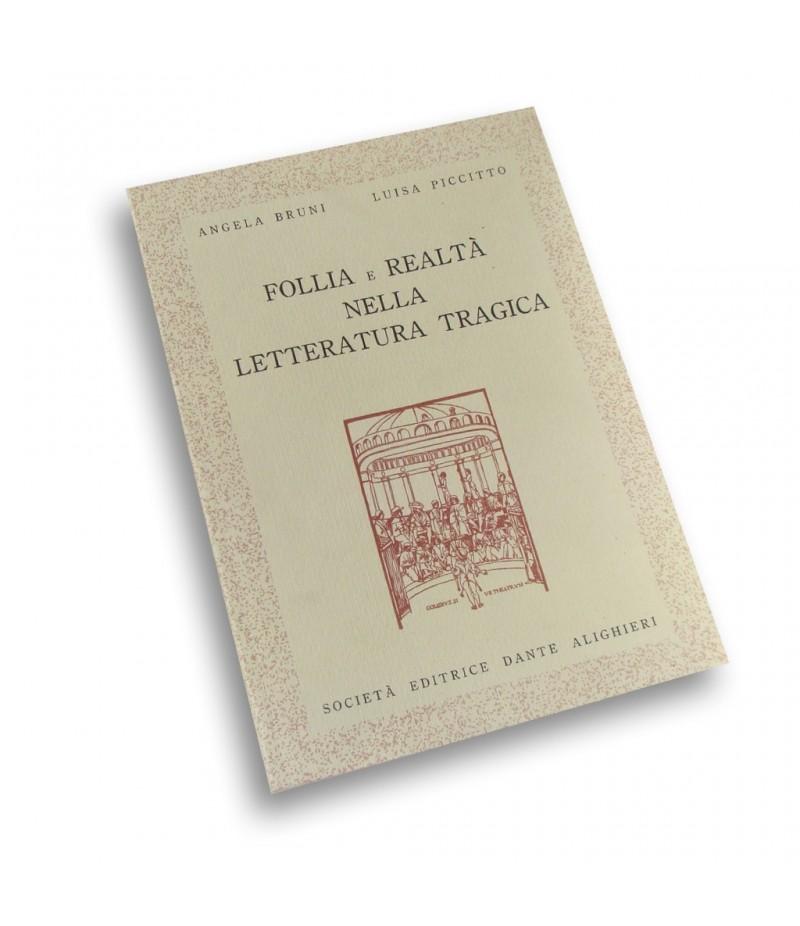 Bruni A.- Piccitto L. FOLLIA E REALTA' NELLA LETTERATURA TRAGICA