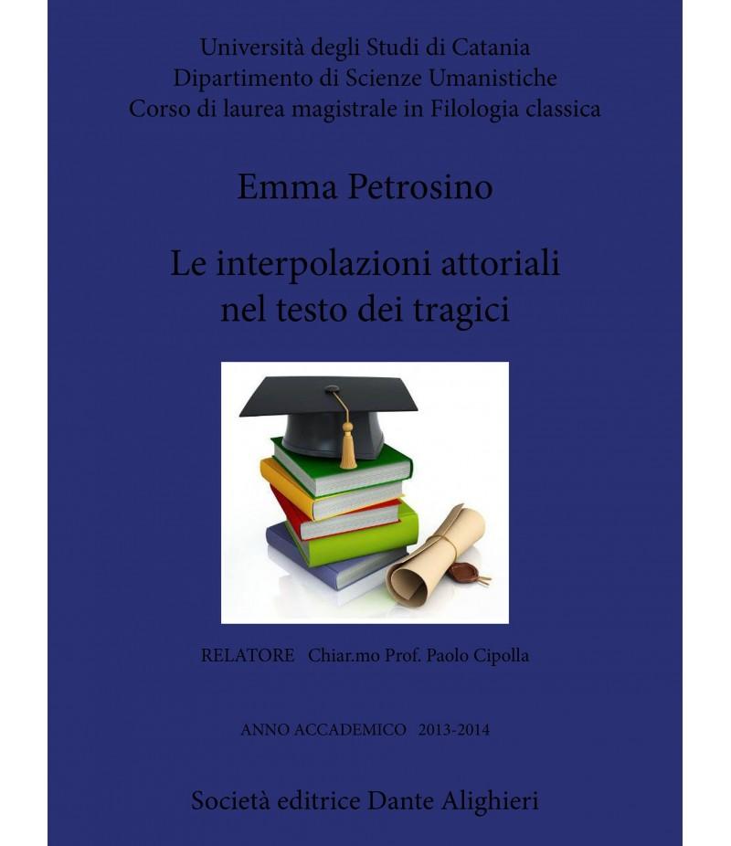 Le interpolazioni attoriali nel testo dei tragici - E. Petrosino