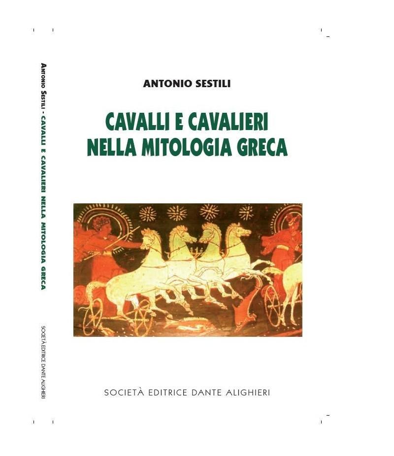 SESTILI A. - Cavalli e cavalieri nella mitologia greca