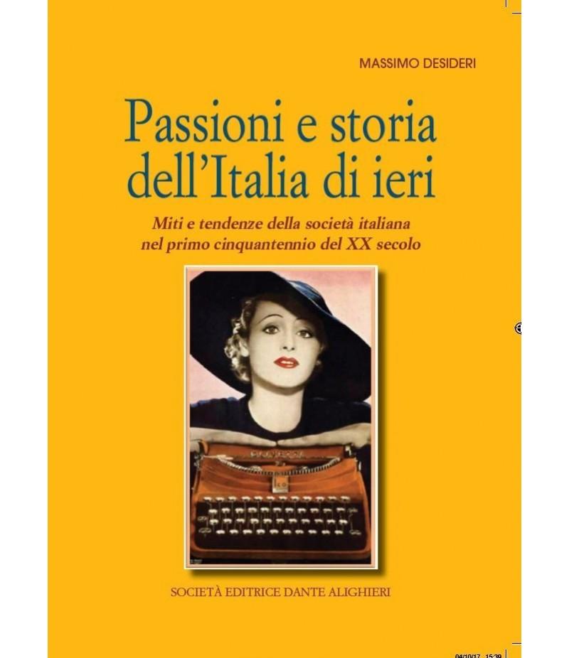 Desideri M. – Passioni e storia dell'Italia di ieri