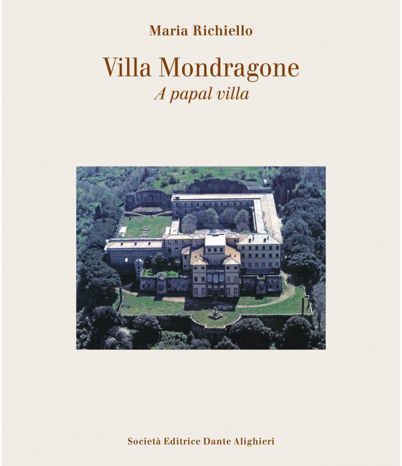 Richiello M., VILLA MONDRAGONE, UNA VILLA PONTIFICIA