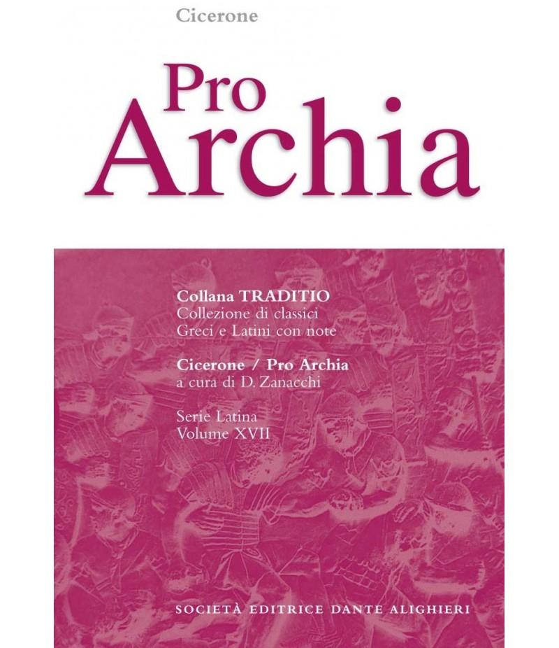 Cicerone PRO ARCHIA a cura di D. Zanacchi