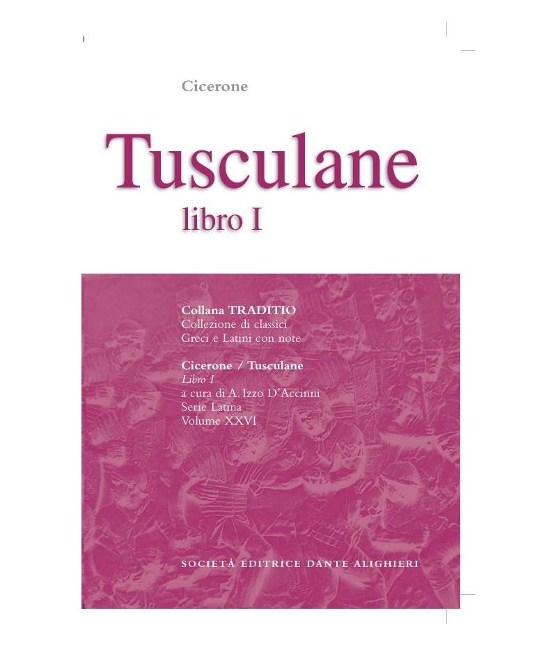 Cicerone TUSCULANE I a cura di A. Izzo D'Accinni