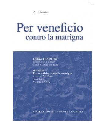 Antifonte PER VENEFICIO CONTRO LA MATRIGNA a cura di M.Marzi