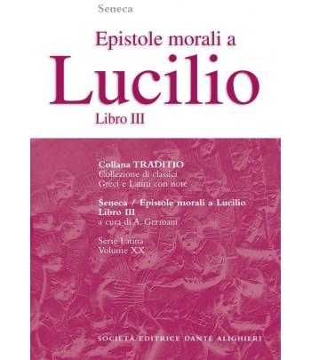 Seneca LE EPISTOLE MORALI A LUCILIO Libro III di A. Germani