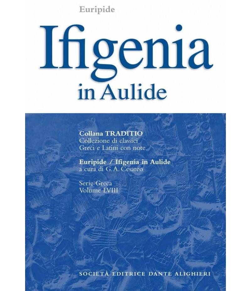 Euripide IFIGENIA IN AULIDE a cura di G.A.Cesareo