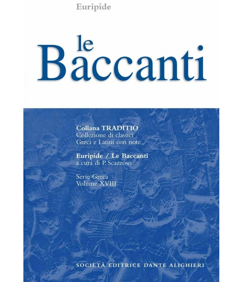 Euripide LE BACCANTI a cura di P.Scazzoso