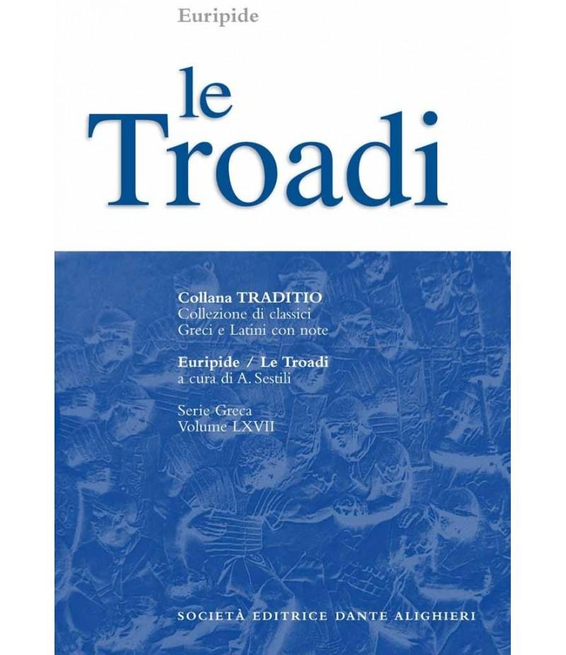 Euripide LE TROADI a cura di A.Sestili