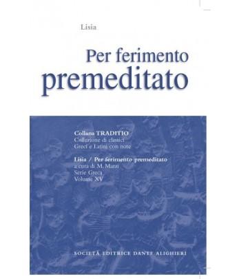Lisia PER FERIMENTO PREMEDITATO a cura di M.Marzi