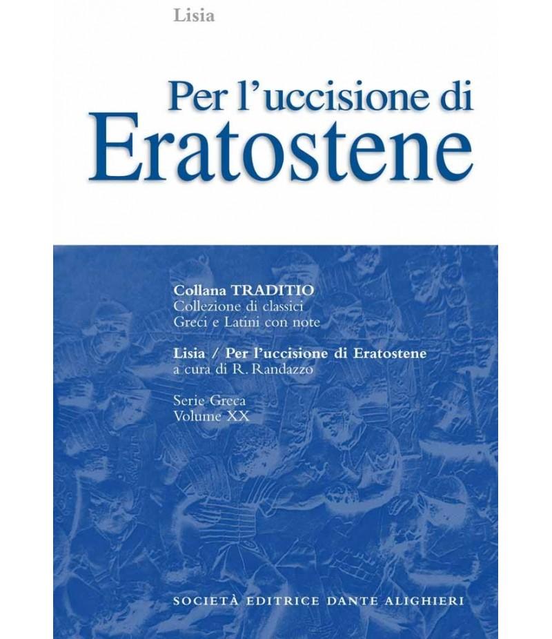Lisia PER L'UCCISIONE DI ERATOSTENE a cura di R.Randazzo