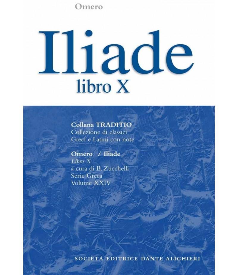 Omero ILIADE libro X a cura di B.Zucchelli