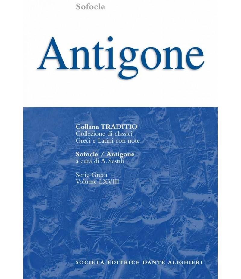 Sofocle ANTIGONE a cura di A. Sestili