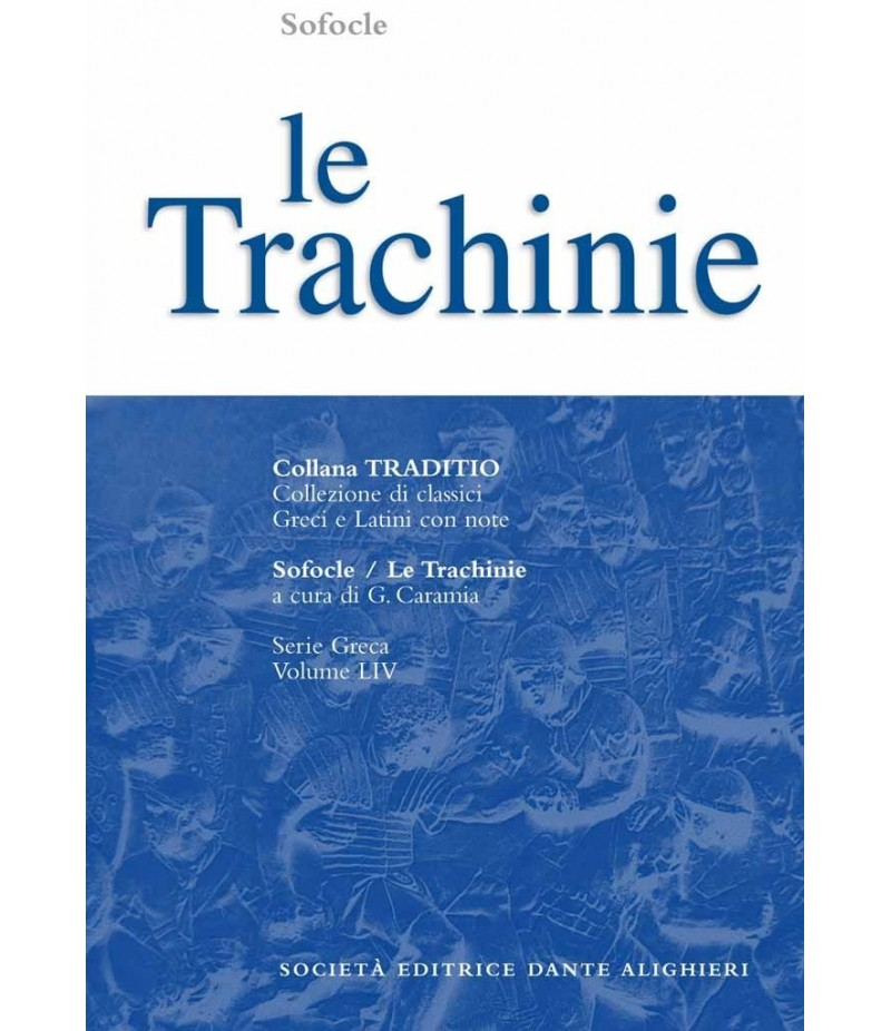 Sofocle LE TRACHINIE a cura di G. Caramia