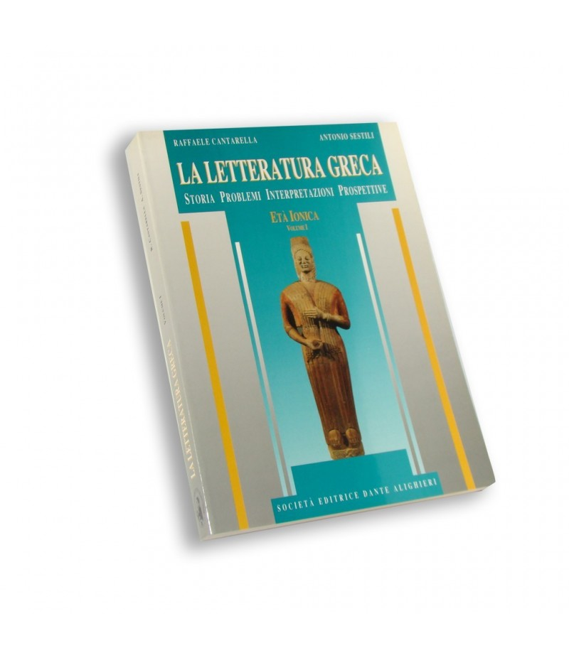 Cantarella R. - Sestili A., LA LETTERATURA GRECA  Vol. I