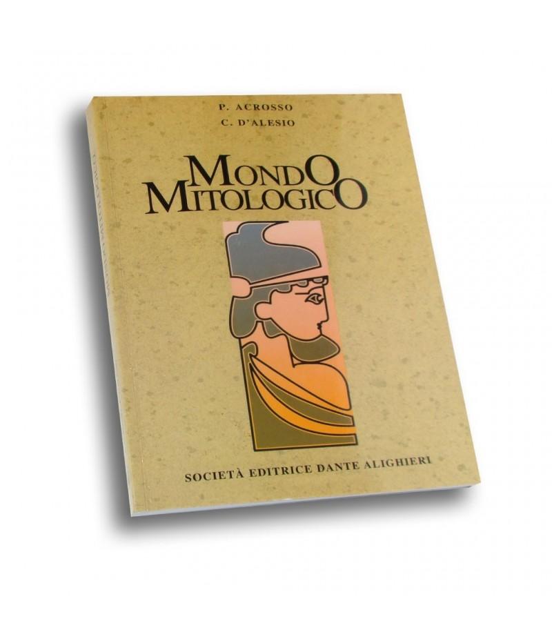 Acrosso P. -  D'Alesio C., MONDO MITOLOGICO