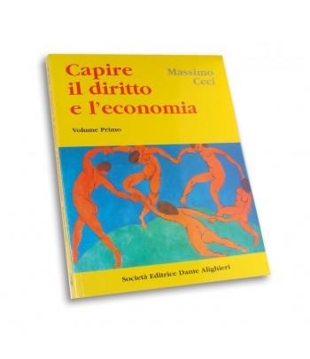 Ceci M. - CAPIRE IL DIRITTO E L'ECONOMIA Vol. I