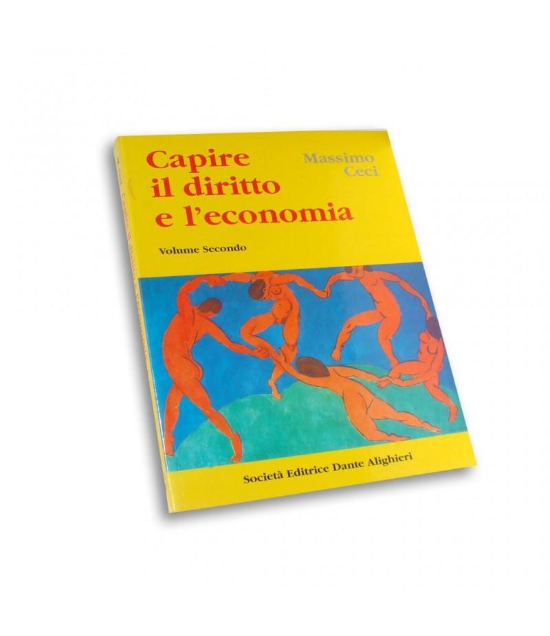 Ceci M. - CAPIRE IL DIRITTO E L'ECONOMIA  Vol. II