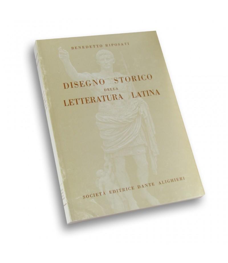 Riposati B., DISEGNO STORICO DELLA LETTERATURA LATINA