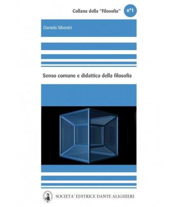 Silvestri D. - SENSO COMUNE E DIDATTICA DELLA FILOSOFIA