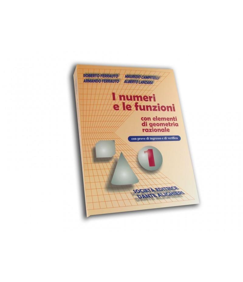 Ferrauto R. -  Campitelli M., I numeri e le funzioni Vol. I